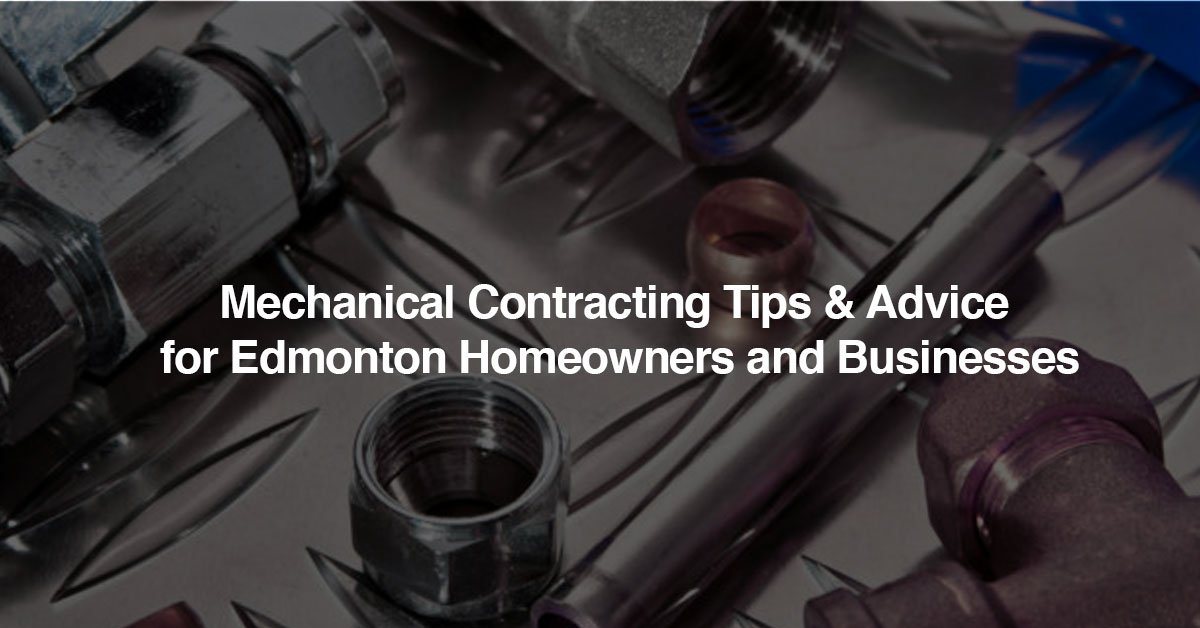 Mechanical Contracting Tips And Advice For Edmonton